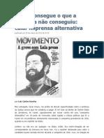 Globo consegue o que a ditadura não conseguiu