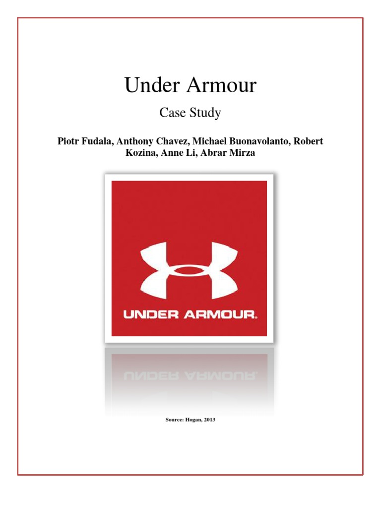 under armour case study essay Acquisitions propel under armour to app under armour case study: under armour one measure of the priority under armour places on its digital strategy is that as.