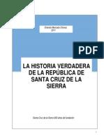 La Historia Verdadera de La Republica de Santa Cruz de La Sierra
