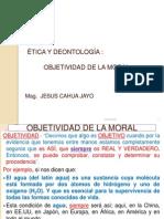 Etica y deontología_Sesión 7_2013_Objetividad de la Moral.ppt [Autoguardado]