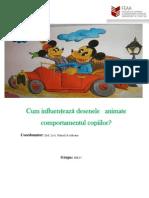 Cum influenţează desenele   animate                        comportamentul copiilor