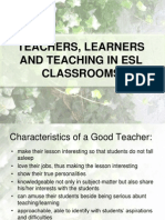 Teachers, Learners and Teaching in Esl Classrooms