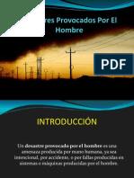 Desastres Provocados x El Hombre