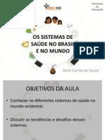 OS SISTEMAS DE SAÚDE NO BRASIL E NO MUNDO