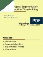 2007-ROBUST OBJECT SEGMENTATION USING ADAPTIVE THRESHOLDING.ppt