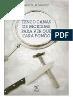 Miguel Albandoz Esquide - Tengo Ganas de Morirme Para Ver Que Cara