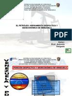 EL PETRÓLEO. HERRAMIENTA GEOPOLÍTICA Y GEOECONÓMICA DE VENEZUELA