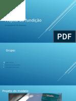 Projeto de fundição slides