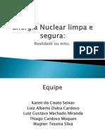 Energia Nuclear Limpa e Segura