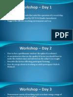 Workshop – Day 1-8