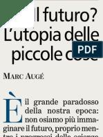 Se non aspiriamo più al futuro, è il futuro che aspira noi, di MARC AUGÉ - La Stampa 10.04.2013