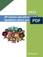 EL SISTEMA EDUCATIVO ES MÁS IGUALITARIO AHORA QUE ANTES