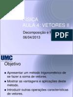 Aula 04 - Física - Vetores II - Decomposição (Pitágoras)