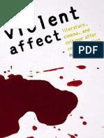 Abel - Violent Affect - Literature, Cinema, And Critique After Representation