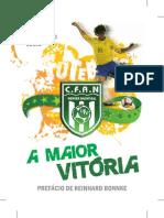 A Maior Vitória - Kaká, Zé Roberto e Lúcio