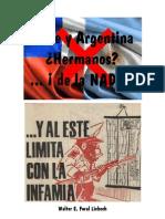 Chile - Argentina, ¿ Hermanos ?... ¡ de la Nada !