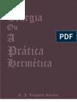 Teurgia, ou, a Prática Hermética - Uma Investigacao sobre Alquimia Espiritual