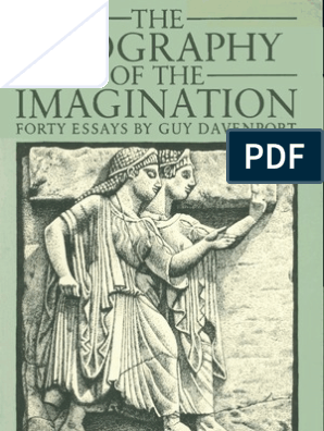 Guy Davenport the Geography of the Imagination Forty Essays