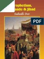 Prophetism, Crusade & Jihad - Subodh Dev