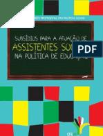 """""""Subsídios para a atuação de assistentes sociais na Política de Educação"""""""