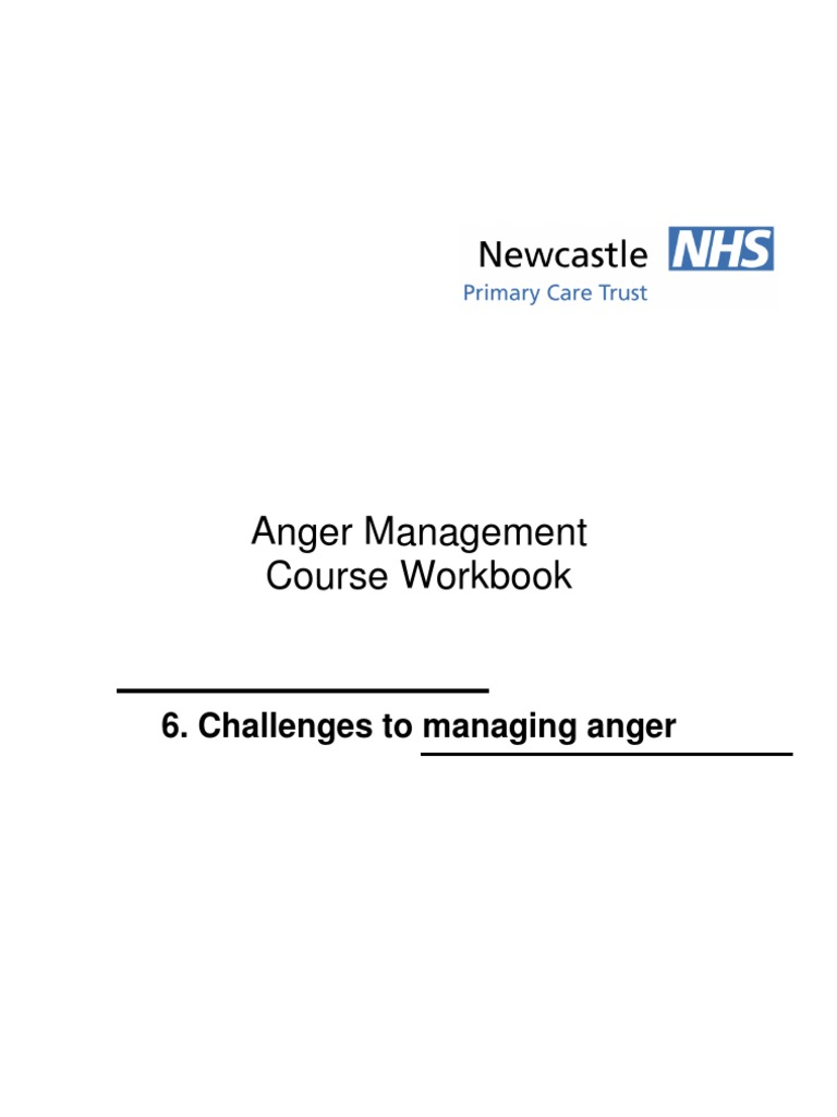 Workbook 6 Challenges to Managing Anger | Anger | Psychological Trauma