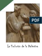 ABBAGNANO,N., BOBBIO, N., et. al. LA EVOLUCIÓN DE LA DIALÉCTICA  Edit. Martínez Roca, 1971.