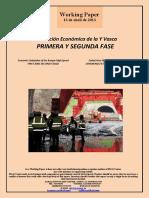 Evaluación Económica de la Y Vasca. PRIMERA Y SEGUNDA FASE (Es) Economic Evaluation of the Basque High-Speed. FIRST AND SECOND STAGE (Es) Euskal Yren Ekonomi Ebaluazioa. LEHENENGO ETA BIGARREN ALDIA (Es)