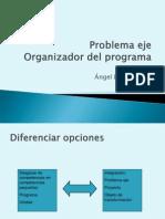 Problema Eje Organizador