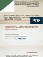 Perfil dos bibliotecários gestores das bibliotecas especializadas na cidade de Manaus