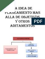 La Idea de Planeamiento Mas Alla de Objetivos