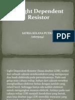 LDR (Light Depent Resistor )