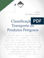 CLASSIFICAÇÃO, TRANSPORTE E ARMAZENAGEM DE PRODUTOS PERIGOSOS.ppt