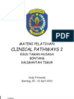 Dody Firmanda 2013 - Clinical Pathways RSUD Taman Husada Bontang 20-21 April 2013