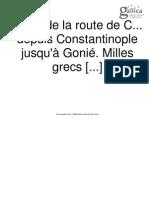 Carte de la route de  depuis Constantinople jusqu'à Gonié. Milles grecs de 80 au degré, d'usage sur la Mer Noire, 150 [=Om. 051 1  4 115 000 env]. Par J.D.Barbié du Bocage