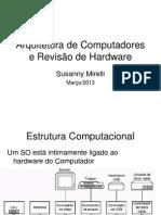 Aula 2 - Arquitetura de Computadores-Revisao de Hardware