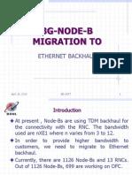 3G Node-B Migration to Ethernet Backhaul - Power Point Presentation