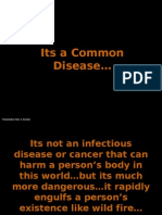 A Very Common Disease