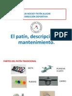 El Patin, Descripcion y Mantenimiento Aluche