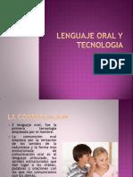 Lenguaje Oral, Primera Tecnologia