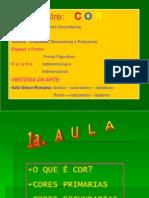 1a Aula Cor Coresprimriasecorescomplementares 100511161812 Phpapp01