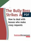 The Bully Boss Strikes Again