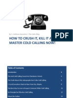 How to Crush It Kill It and Master Cold Calling Now
