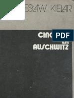 Wieslaw Kielar - Cinci Ani La Auschwitz