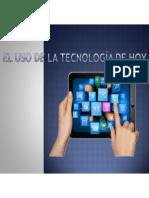 El uso de la tecnología de hoy.pptx