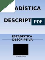 ESTADÍSTICA  DESCRIPTIVA-clase 4