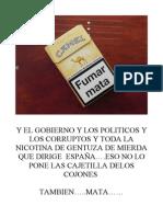 Y EL GOBIERNO Y LOS POLITICOS Y LOS CORRUPTOS Y TODA LA NICOTINA DE GENTUZA DE MIERDA QUE DIRIGE  ESPAÑA
