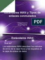 Estandares WAN y Tipos de Enlaces Conmutados