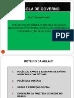 2138_Aula 15-18-09 - As Politicas de Saude e o Sistema de Saude Brasileiro - Fernando Aith