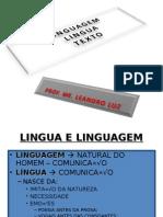 LINGUAGEM, LÍNGUA E TEXTO