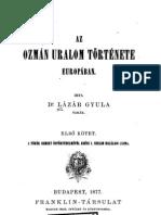 Lázár Gyula dr. - Az ozmán uralom története Europában 1-2.kötet 1877.
